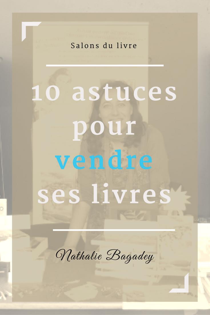 10 astuces pour vendre ses livres en salon nathalie bagadey. Black Bedroom Furniture Sets. Home Design Ideas